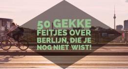 50 gekke feitjes over Berlijn die je nog niet wist!