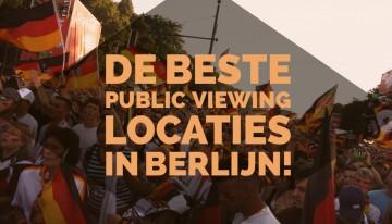 EK 2016 • De beste public viewing locaties in Berlijn