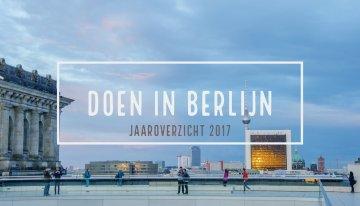 Het grote Doen in Berlijn – Jaaroverzicht 2017
